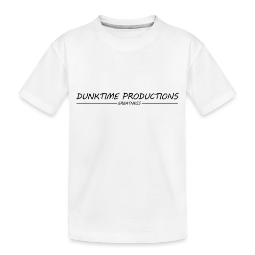DUNKTIME Productions Greatness - Toddler Premium Organic T-Shirt