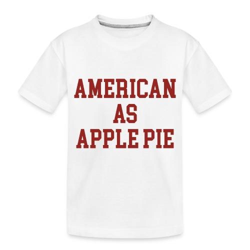 American as Apple Pie - Toddler Premium Organic T-Shirt
