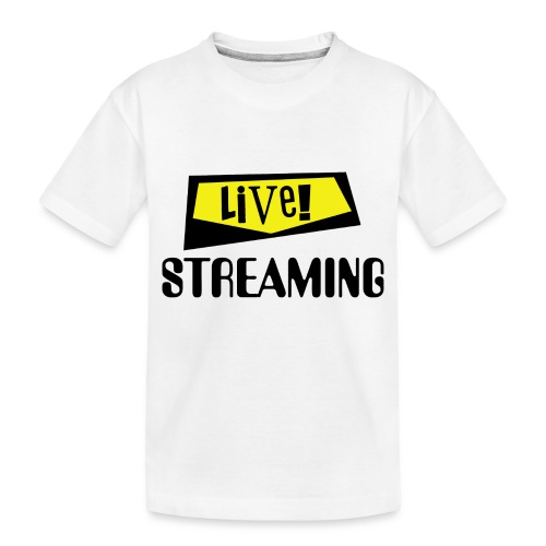 Live Streaming - Toddler Premium Organic T-Shirt