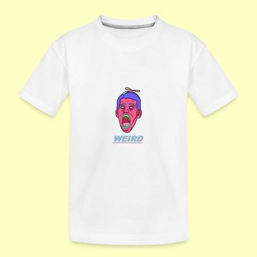 WEIRD - Toddler Premium Organic T-Shirt