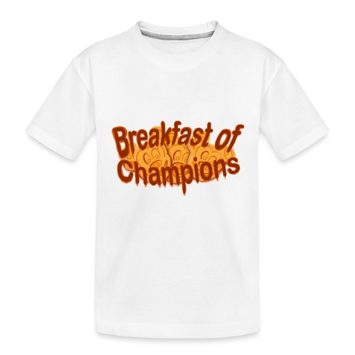 Breakfast of Champions - Toddler Premium Organic T-Shirt