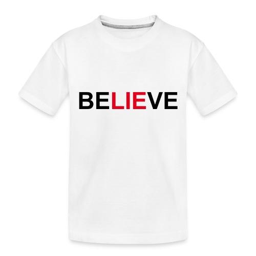 Believe - Toddler Premium Organic T-Shirt