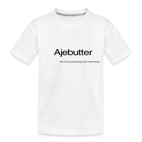 ajebutter - Toddler Premium Organic T-Shirt