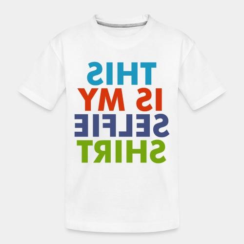 selfie shirt - Toddler Premium Organic T-Shirt