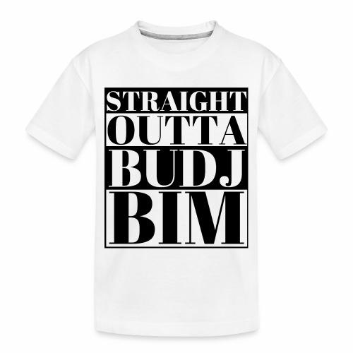 STRAIGHT OUTTA BUDJ BIM - Toddler Premium Organic T-Shirt