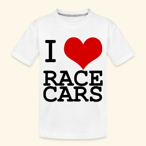 I Love Race Cars - Toddler Premium Organic T-Shirt