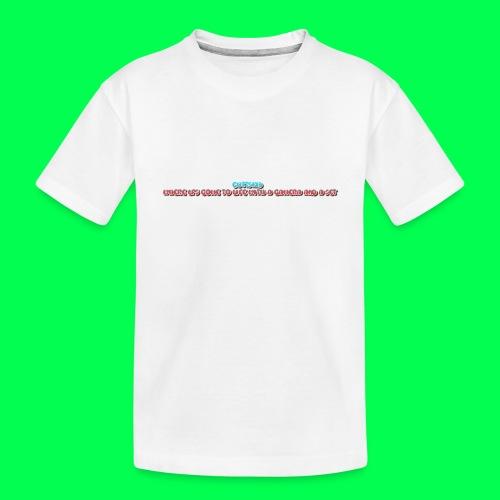 my original quote - Toddler Premium Organic T-Shirt