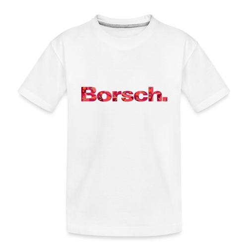 Borsch - Toddler Premium Organic T-Shirt