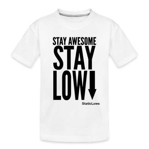 Stay Awesome - Toddler Premium Organic T-Shirt