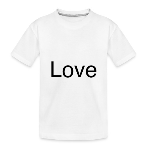 Love - Toddler Premium Organic T-Shirt