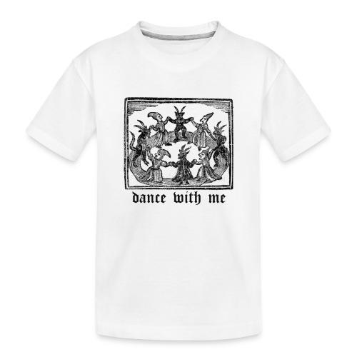 Dance With Me - Toddler Premium Organic T-Shirt
