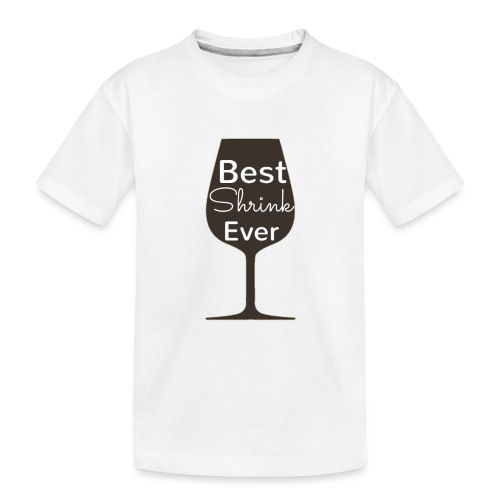 Alcohol Shrink Is The Best Shrink - Toddler Premium Organic T-Shirt