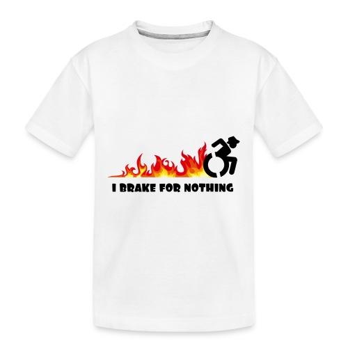 I brake for nothing with my wheelchair - Toddler Premium Organic T-Shirt