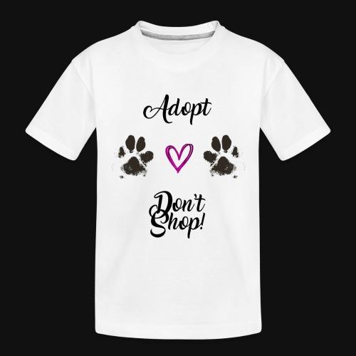 Adopt, don't shop! - Toddler Premium Organic T-Shirt