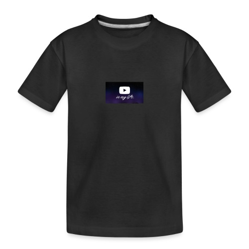 my life is youtube poster - Toddler Premium Organic T-Shirt
