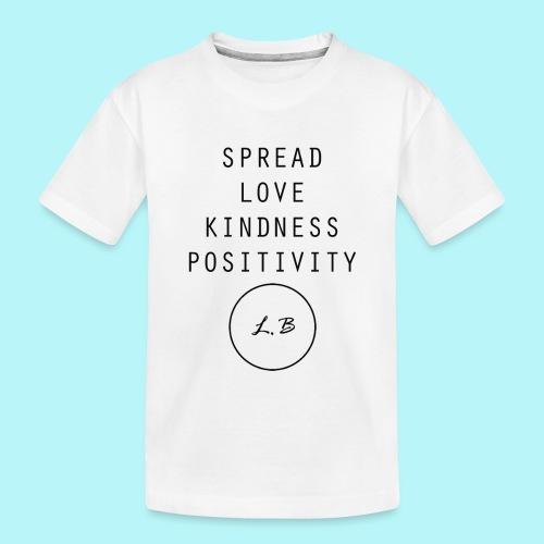Spread Love , Kindness & Positivity - Toddler Premium Organic T-Shirt