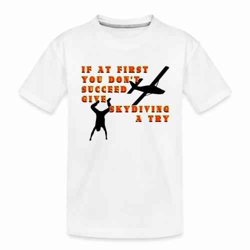 Try Skydiving - Toddler Premium Organic T-Shirt