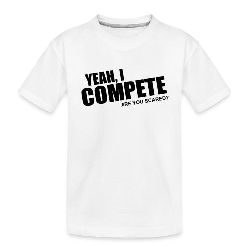 compete - Toddler Premium Organic T-Shirt