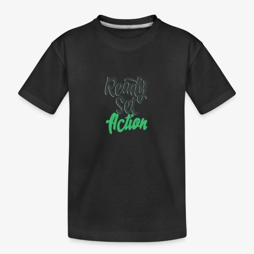 Ready.Set.Action! - Toddler Premium Organic T-Shirt