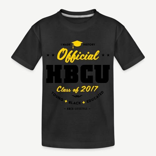 Official HBCU Class of 2017 Grad - Toddler Premium Organic T-Shirt