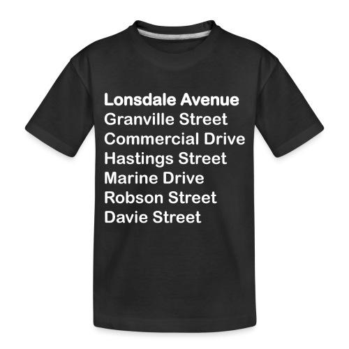 Street Names White Text - Toddler Premium Organic T-Shirt