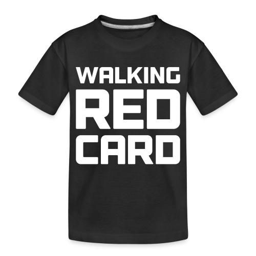 Walking Red Card - Toddler Premium Organic T-Shirt