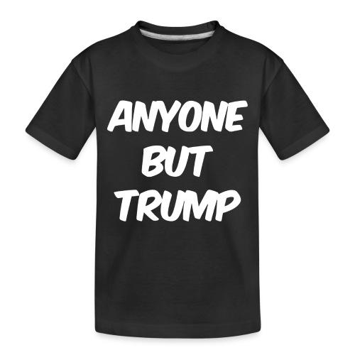 Anyone Besides Trump - Toddler Premium Organic T-Shirt