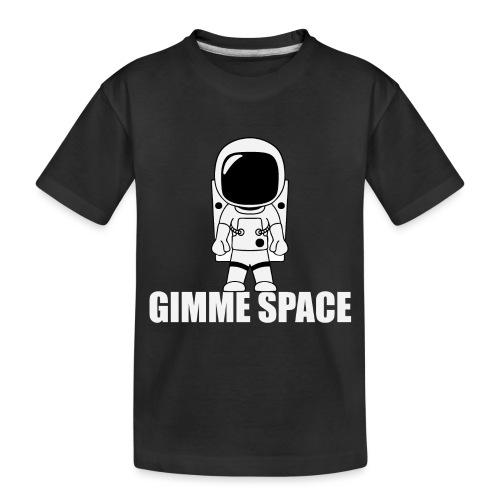 Gimme Space - Toddler Premium Organic T-Shirt