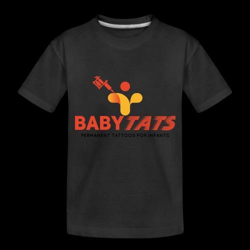 BABY TATS - TATTOOS FOR INFANTS! - Toddler Premium Organic T-Shirt