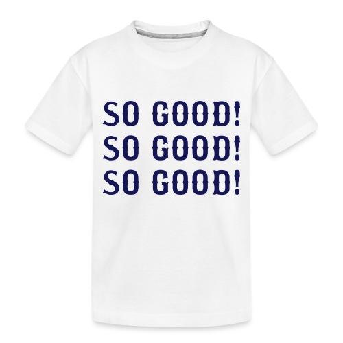 So Good! (Boston) - Toddler Premium Organic T-Shirt