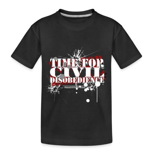 civil disobedience - Toddler Premium Organic T-Shirt