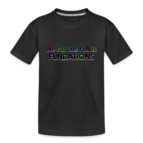 fundations png - Toddler Premium Organic T-Shirt