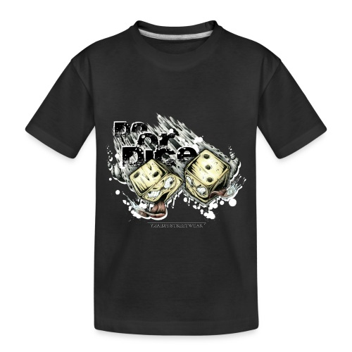 do or dice - Toddler Premium Organic T-Shirt