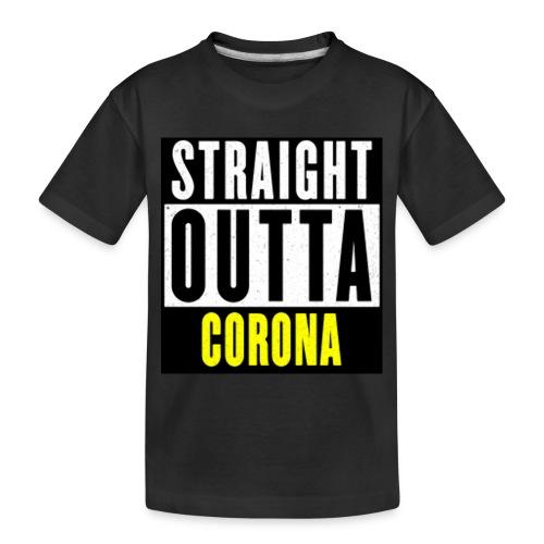 Straight Outta Corona - Toddler Premium Organic T-Shirt