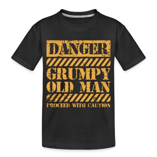 Danger Grumpy Old Man Sarcastic Saying - Toddler Premium Organic T-Shirt