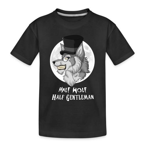Half-Wolf Half-Gentleman - Toddler Premium Organic T-Shirt