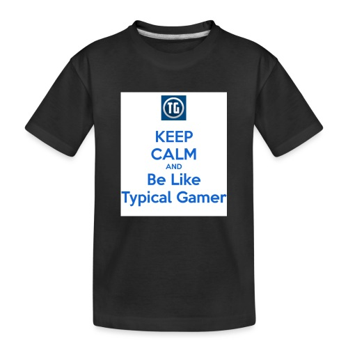 keep calm and be like typical gamer - Toddler Premium Organic T-Shirt