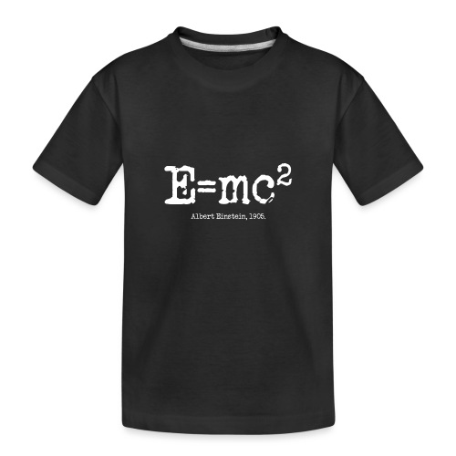 E=mc2 - Toddler Premium Organic T-Shirt
