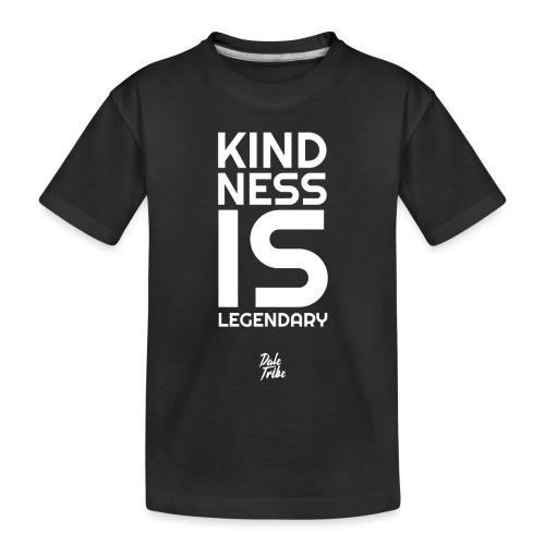 Kindness is Legendary - Toddler Premium Organic T-Shirt