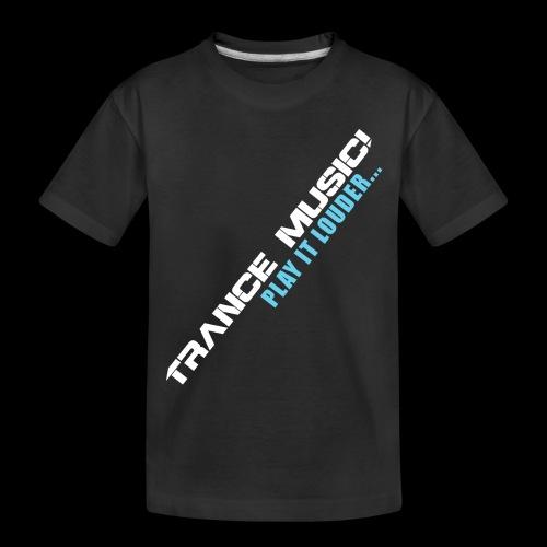 Trance Music! - Toddler Premium Organic T-Shirt