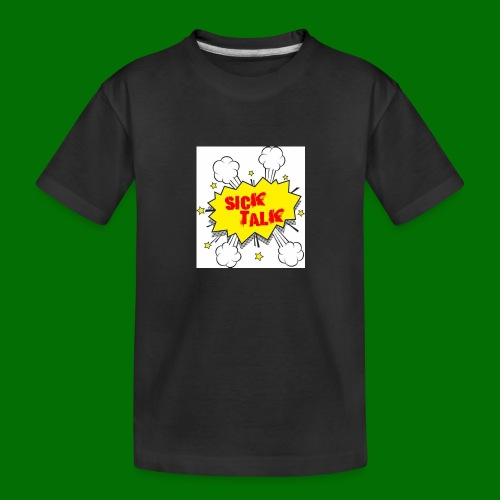 Sick Talk - Toddler Premium Organic T-Shirt