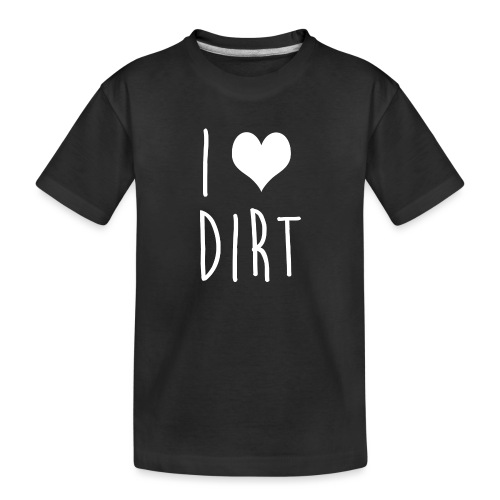 I heart dirt - Toddler Premium Organic T-Shirt