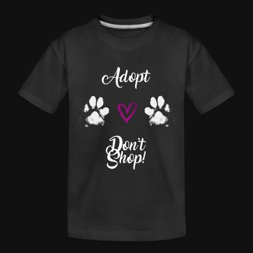 Adopt, don't shop! (white) - Toddler Premium Organic T-Shirt