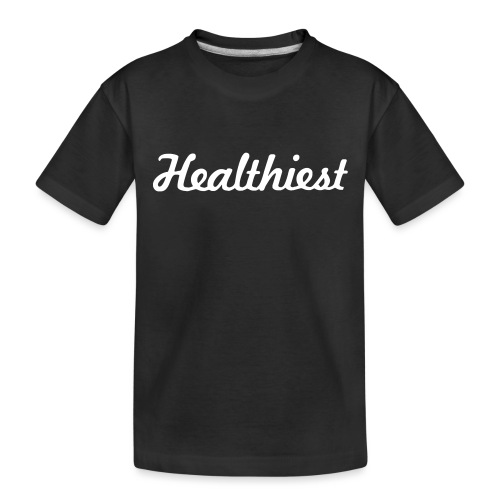 Sick Healthiest Sticker! - Toddler Premium Organic T-Shirt