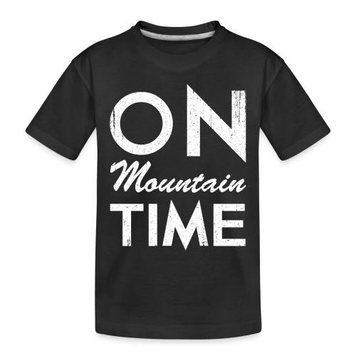 On Mountain Time - Toddler Premium Organic T-Shirt