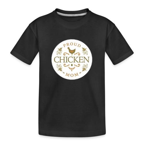 proud chicken mom - Toddler Premium Organic T-Shirt