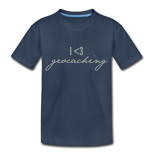 I love geocaching - Toddler Premium Organic T-Shirt