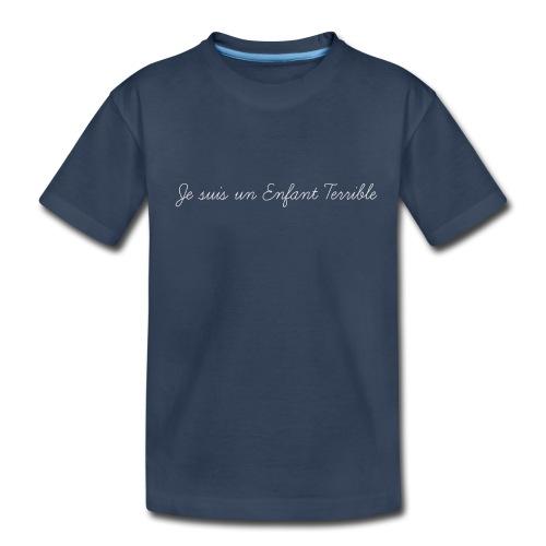 Je suis un Enfant Terrible - Toddler Premium Organic T-Shirt