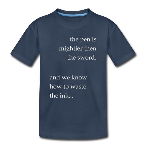 invert the pen is mightier(invert) - Toddler Premium Organic T-Shirt