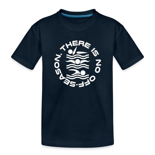 There is no Swim off-season logo - Toddler Premium Organic T-Shirt